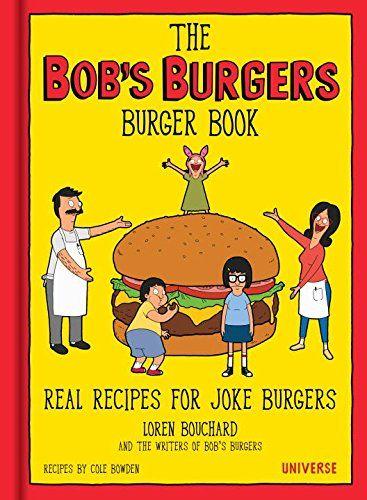The Bob's Burgers Burger Book: Real Recipes for Joke Burgers by Loren Bouchard http://www.amazon.com/dp/0789331144/ref=cm_sw_r_pi_dp_OZgfwb19XK51B