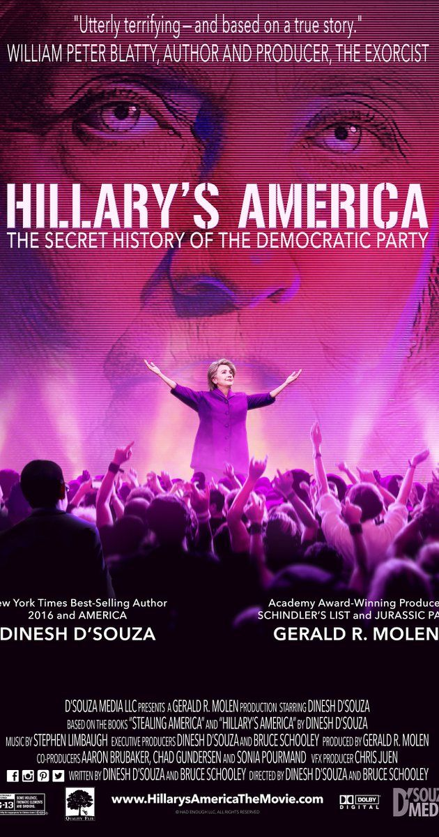 Directed by Dinesh D'Souza, Bruce Schooley.  With Dinesh D'Souza, Jonah Goldberg, Andrea Cohen, Peter Schweizer. Documentarian Dinesh D'Souza analyzes the history of the Democratic Party and what he thinks are Hillary Clinton's true motivations.