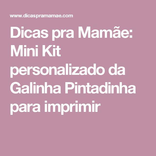 Dicas pra Mamãe: Mini Kit personalizado da Galinha Pintadinha para imprimir