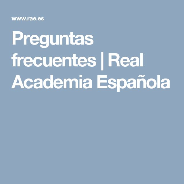 Preguntas frecuentes | Real Academia Española