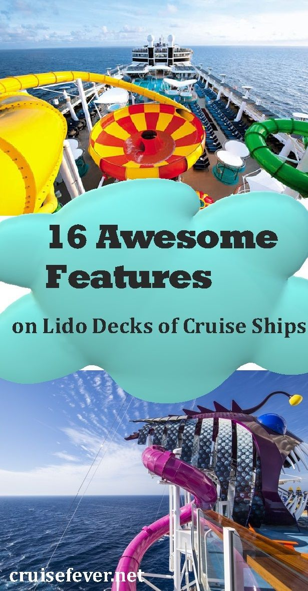 The lido decks on cruise ships have come a long way from the days when  it consisted of a simple swimming pool surrounded by sun loungers.  With  cruise ships coming out with more and more features to attract cruisers, here are the top 16 awesome features found on the lido decks of cruise ships.