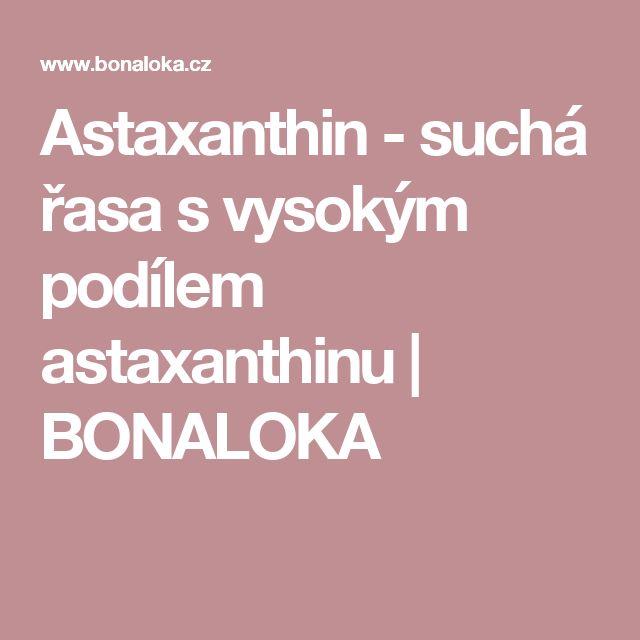 Astaxanthin - suchá řasa s vysokým podílem astaxanthinu   BONALOKA
