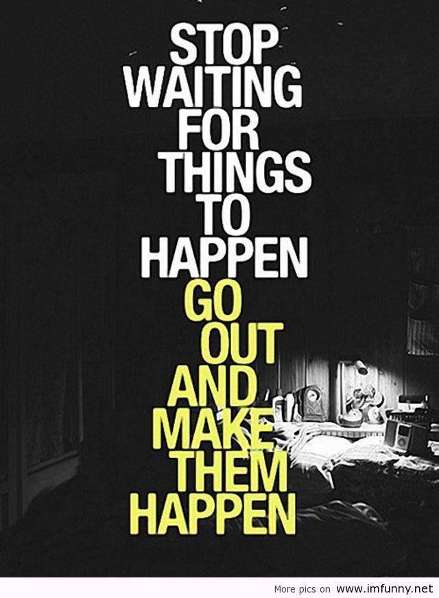 Make it happen!!!