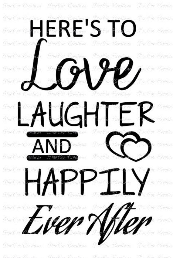 View Cheers To Love Laughter And Happily Ever After Svg PNG