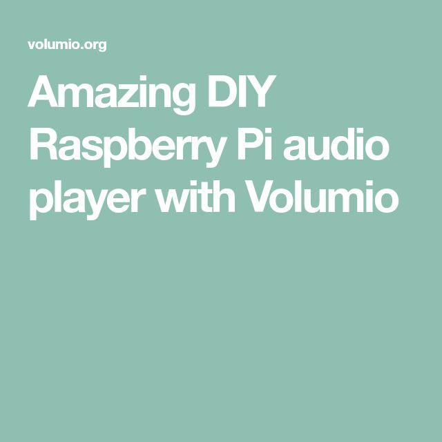 Amazing DIY Raspberry Pi audio player with Volumio