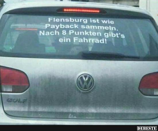 Flensburg Ist Wie Payback Sammeln..   Lustige Bilder, Sprüche, Witze, Echt