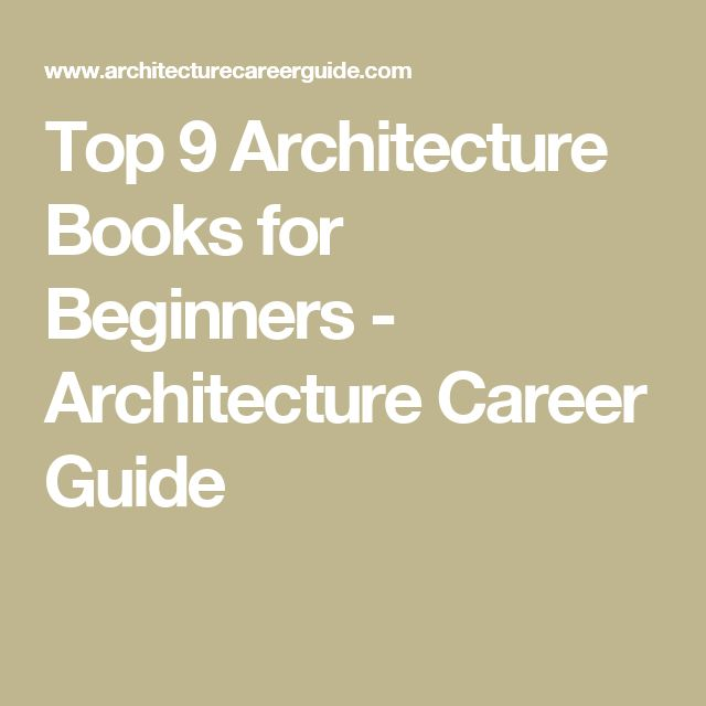Top 9 Architecture Books for Beginners - Architecture Career Guide