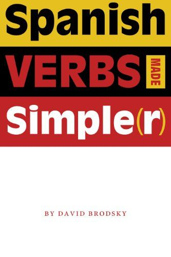 Spanish Verbs Made Simple(r):   It's time for a new approach to learning Spanish verbs. Unlike popular verb guides that require the rote memorization of hundreds of verb forms, this book clearly explains the rules that govern the conjugation of all classes of Spanish verbs—especially the irregular ones that give second-language learners the most trouble. These simple, easy-to-understand rules for conjugating Spanish verbs are effective learning tools for both beginning students and mor...