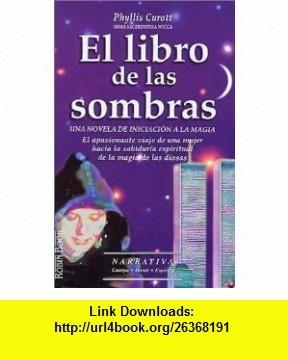 El libro de las sombras (9788479274467) Phyllis Curott, Carme Gerones , ISBN-10: 8479274468  , ISBN-13: 978-8479274467 ,  , tutorials , pdf , ebook , torrent , downloads , rapidshare , filesonic , hotfile , megaupload , fileserve