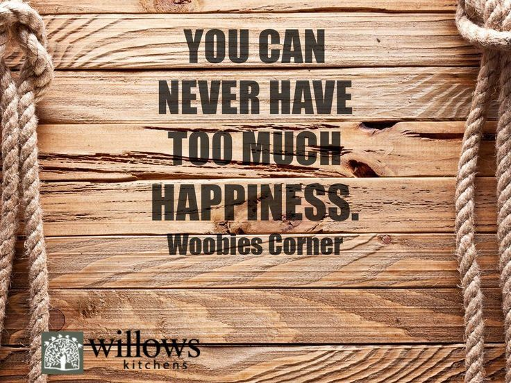 """""""You can never have too much happiness."""" -Woobies Corner #WillowsKitchens #SundayMotivation"""