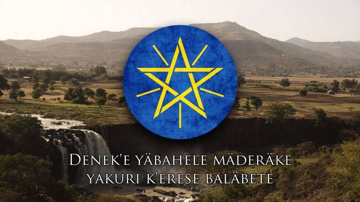 "National Anthem of Ethiopia - ""Wodefit Gesgeshi, Widd Innat Ityopp'ya"""