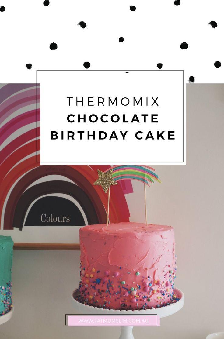 Easy Thermomix Chocolate Birthday Cake - Fat Mum Slim