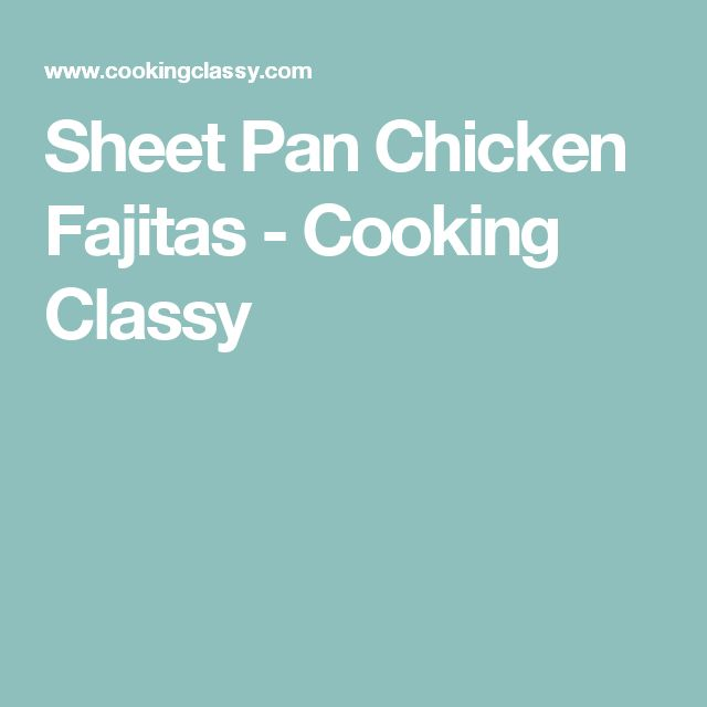 Sheet Pan Chicken Fajitas - Cooking Classy