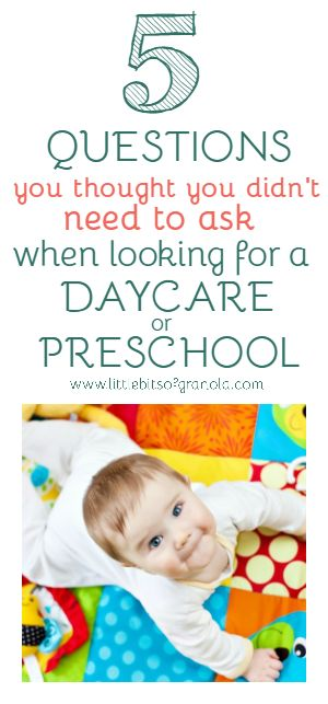 5 Questions {you thought you didn't need to ask} When Looking for a Daycare or Preschool