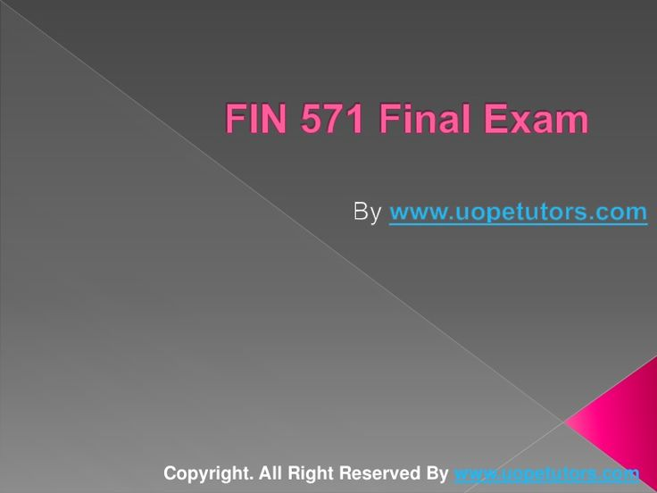 Welcome to the best tutorials ever! UOPeTutors.com provide simple and easy to follow homework help, the Fin 571 final exam latest question answers. hurry! Find the best study material ever. Once you visit us you won't look back for sure.