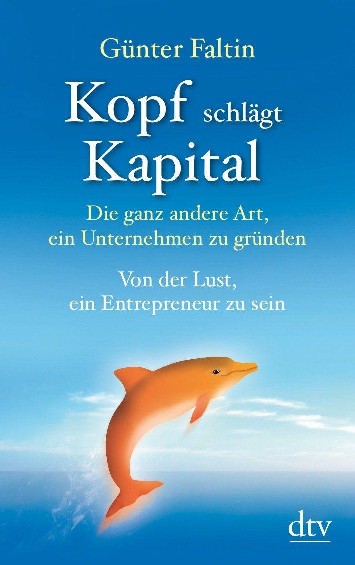 http://www.amazon.de/Kopf-schlägt-Kapital-Unternehmen-Entrepreneur/dp/3423347570/ref=sr_1_2?ie=UTF8