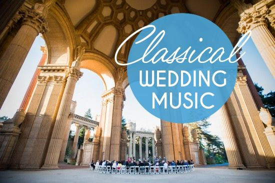 Classical music for your wedding, pulled from reader suggestions!