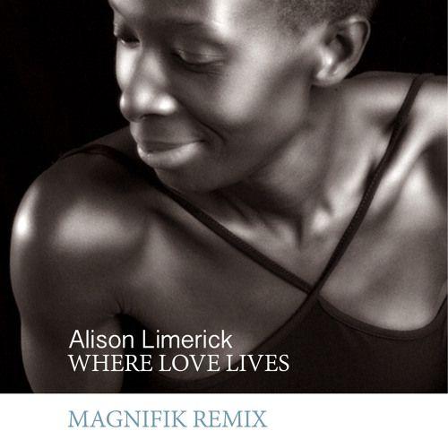 Alison Limerick - Where Love Lives (Magnifik Remix)