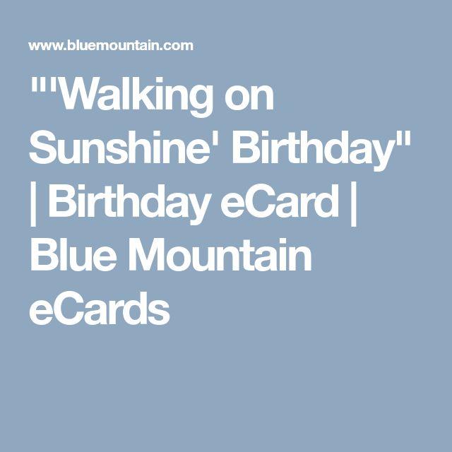 """'Walking on Sunshine' Birthday"" | Birthday eCard | Blue Mountain eCards"