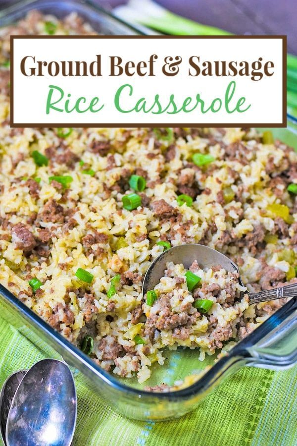 Easy Ground Beef And Sausage Rice Casserole Is Simple To Make With Tons Of Flavor Lean Ground B Sausage And Rice Casserole Sausage Rice Ground Sausage Recipes