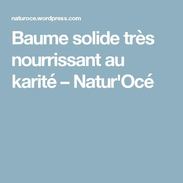 Baume solide très nourrissant au karité – Natur'Océ