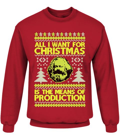 # MEANS OF PRODUCTION .  ORDER BELOW BY CLICKING THE 'GREEN BUTTON'Order 2+ with friends or family & save on shipping!Hurry this offer ends when this timer reaches zero! Secure payment via Visa / Mastercard / Amex / PayPal▼ For bigger sizes select the S to 3XL option ▼Friedrich Engels Lenin Karl Marx christmas ugly sweater revolution