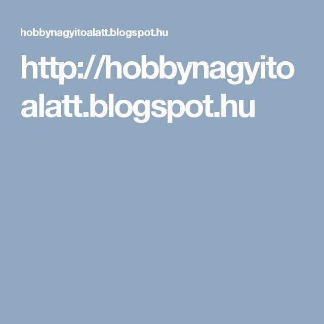 http://hobbynagyitoalatt.blogspot.hu