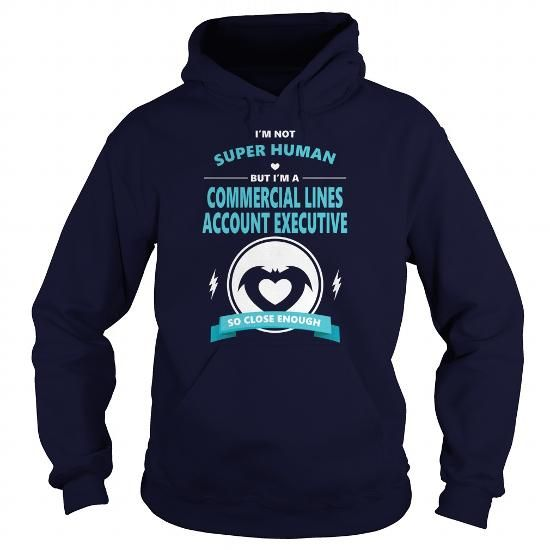 Cool COMMERCIAL LINES ACCOUNT EXECUTIVE JOBS TSHIRT GUYS LADIES YOUTH TEE HOODIE SWEAT SHIRT VNECK T-Shirts