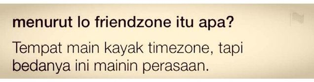 Friend zone itu...?