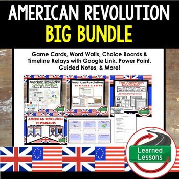 American Revolution BUNDLE VISIT MY STORE AND FOLLOW TO GET UPDATES WHEN NEW RESOURCES ARE ADDED Also Included in World History MEGA BUNDLE Part 2 American Revolution BUNDLE-American Revolution War Game Cards (I Have, Who Has)-American Revolution Choice Board Activities (Paper and Google Drive Versions)-American Revolution DBQ (Paper and Google Drive Versions)-American Revolution Timeline Relay and Writing Activities (Paper and Google Drive Versions)-American Revolution Pennant Word…