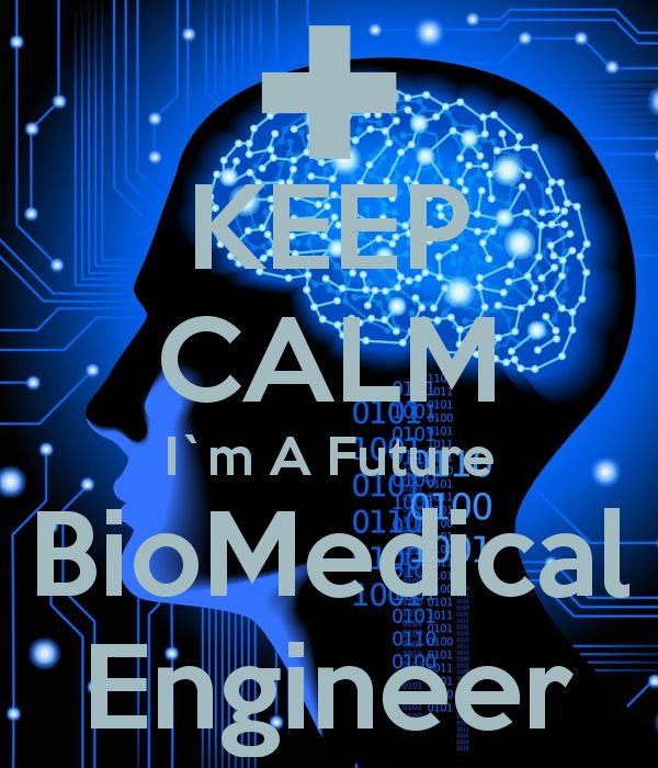 Keep Calm I´m a future Biomedical Engineer