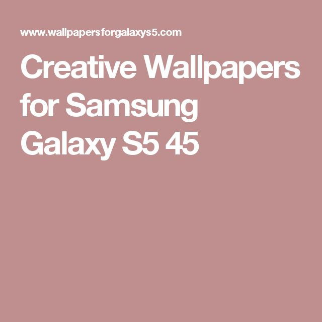 Creative Wallpapers for Samsung Galaxy S5 45