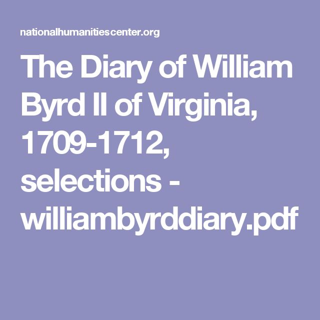 The Diary of William Byrd II of Virginia, 1709-1712, selections - williambyrddiary.pdf