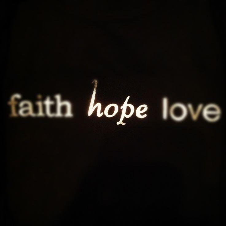 Love Faith Hope Quotes: 32 Best Ideas About Faith. Hope. Love. On Pinterest