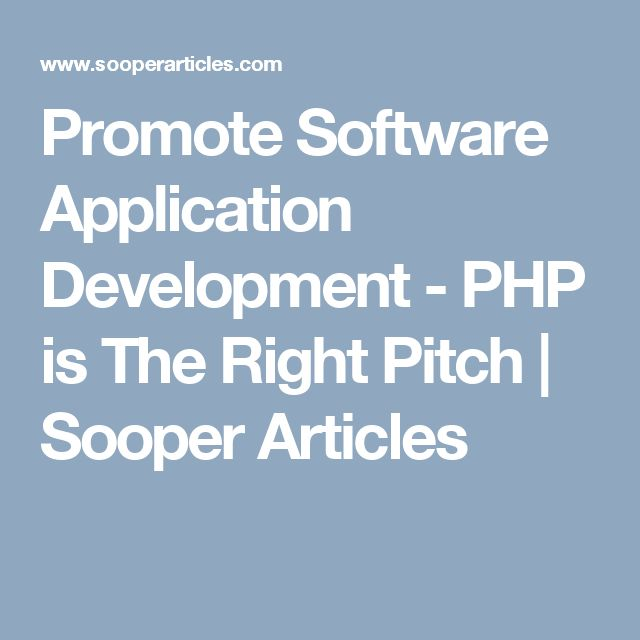 Promote Software Application Development - PHP is The Right Pitch | Sooper Articles