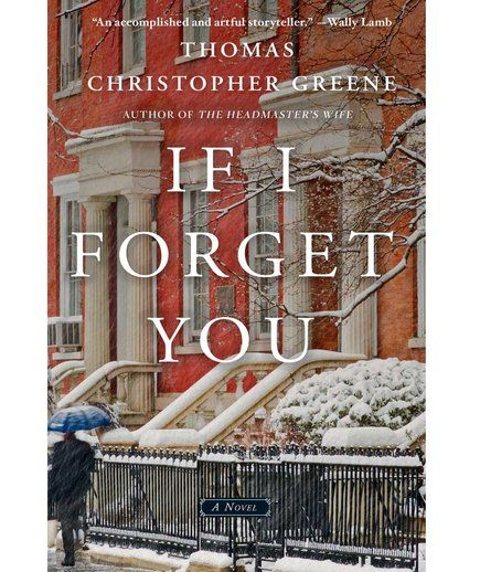 If I Forget You, by Thomas Christopher Greene | Whether you seek thrills and chills on the beach or sudsy romances, these books are guaranteed to kick off your summer in page-turning style.