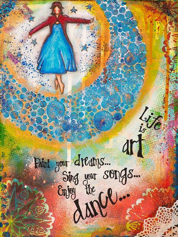 Mixed media collage art, Inspirational Art Quote, Dance