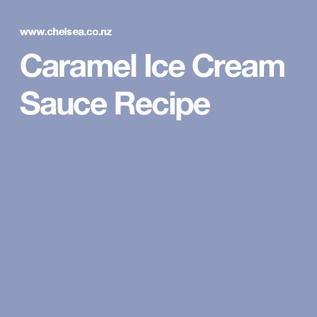 Caramel Ice Cream Sauce Recipe