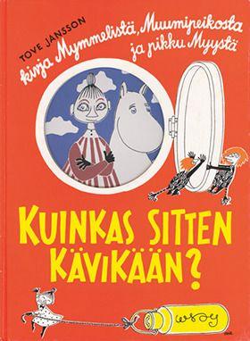 Kuinkas sitten kävikään?  Lastenkamarin klassikko, Tove Janssonin kertoma ja kuvittama iki-ihana kuvakirja, jossa Muumipeikko, Mymmeli ja pikku Myy joutuvat ihmeellisiin kommelluksiin.