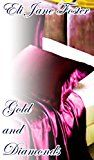 #10: Gold and Diamonds  https://www.amazon.es/Gold-Diamonds-Eli-Jane-Foster-ebook/dp/B071RTN9P2/ref=pd_zg_rss_ts_b_902681031_10  #literaturaerotica  #novelaerotica  #lecturaerotica  Gold and DiamondsEli Jane Foster (Autor) Sonia López Rodríguez (Redactor)(12)Cómpralo nuevo: EUR 299 (Visita la lista Los más vendidos en Erótica para ver información precisa sobre la clasificación actual de este producto.)