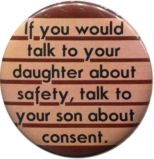 "#fem2 #Quote: ""If you would talk to your daughter about safety, talk to you SON about CONSENT."""