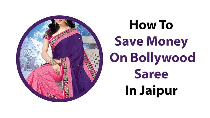 How To Save Money On Bollywood Saree In Jaipur