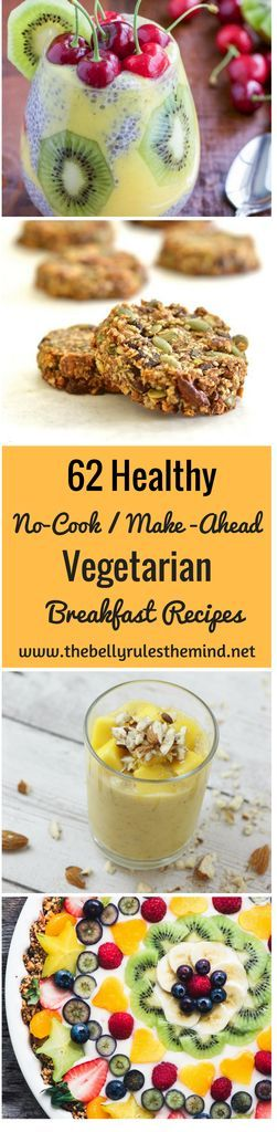 Incredibly easy 62 healthy, vegetarian breakfast recipes for that are no-cook or can be made ahead of time. V, GF, options included. Almost 2 months worth of recipes to inspire you to eat healthy.| www.thebellyrulesthemind.net @bellyrulesdmind