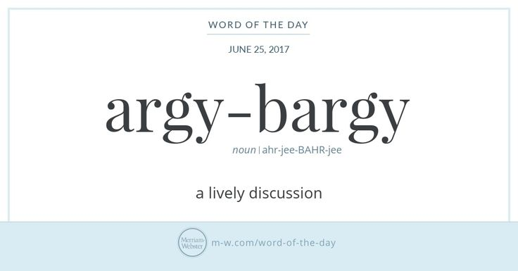 Argy-bargy and its slightly older variant argle-bargle have been a part of British English since the second half of the 19th century. Argy and argle evolved in certain English and Scottish dialects as