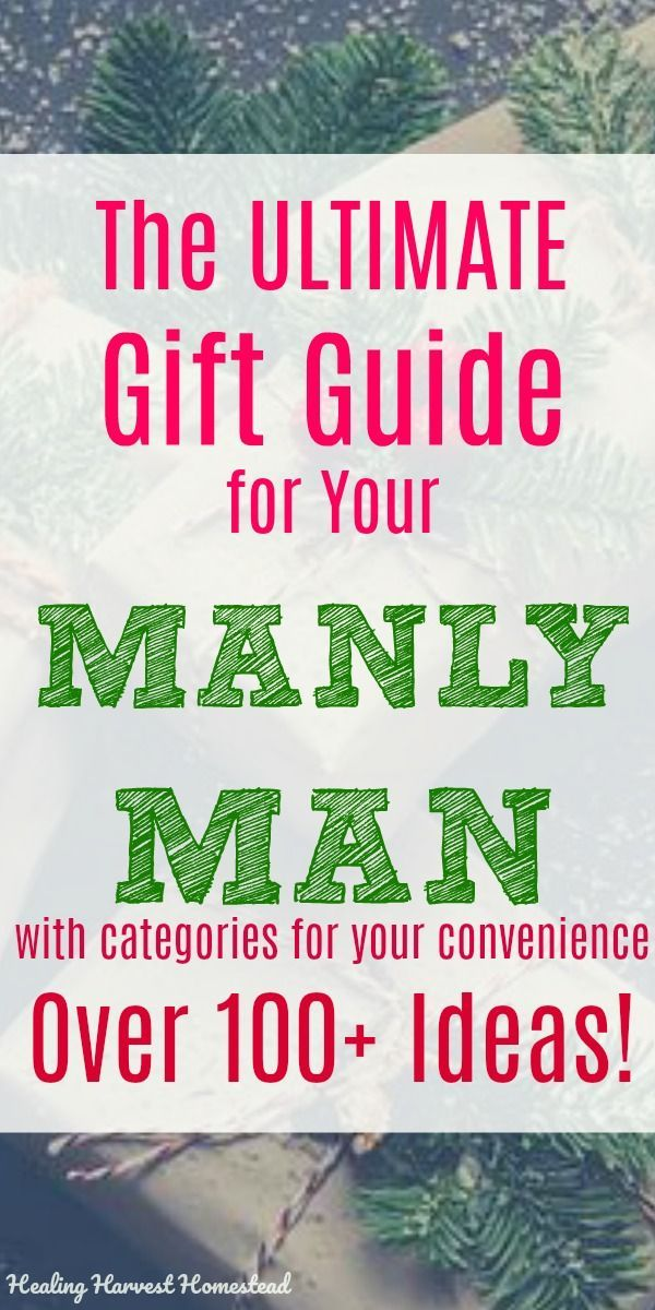 Nov 28 Manly Man Gift Guide for ALL the Men in Your Life (100+ Gift