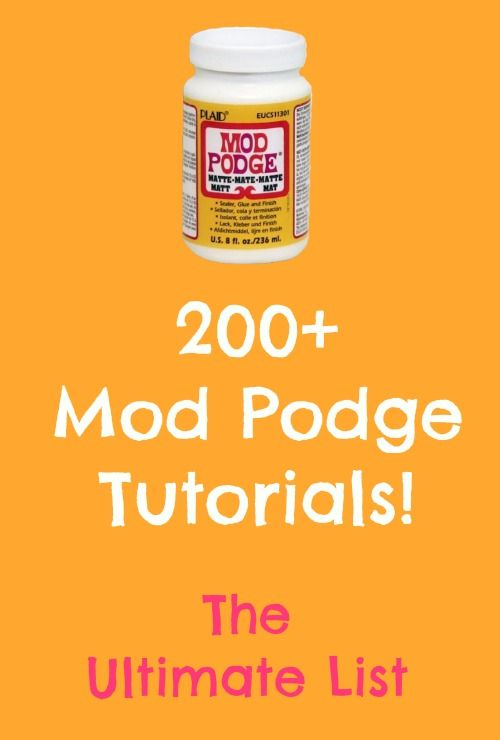 Mod Podge craft tutorials - over 200 of them. This is the ultimate list! I actually used this to  cover my iPhone case and basically everything all you do is  just mix it with glitter and it works wonders!!!