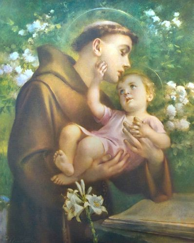 "Saint Anthony of Padua - ""O gentle and loving St. Anthony, whose heart was full of sympathy, whisper my petition into the ears of the Infant Jesus, who loved to be held in your arms; and the gratitude of my heart will ever by yours."""