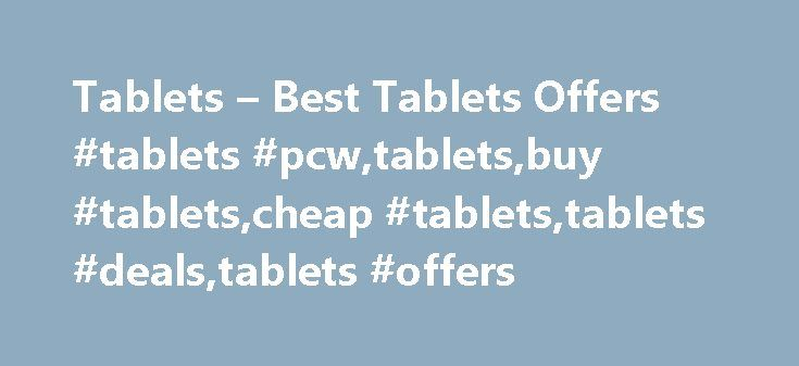 Tablets – Best Tablets Offers #tablets #pcw,tablets,buy #tablets,cheap #tablets,tablets #deals,tablets #offers http://zambia.remmont.com/tablets-best-tablets-offers-tablets-pcwtabletsbuy-tabletscheap-tabletstablets-dealstablets-offers/  Tablets Showing 1 – 20 of 123 results Whether you want to catch up on the latest TV series, settle down to some reading or want to check out the latest news, a tablet provides you with quick and easy access to your digital world. We have a large range of…