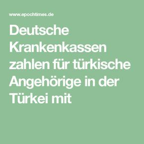Deutsche Krankenkassen zahlen für türkische Angehörige in der Türkei mit