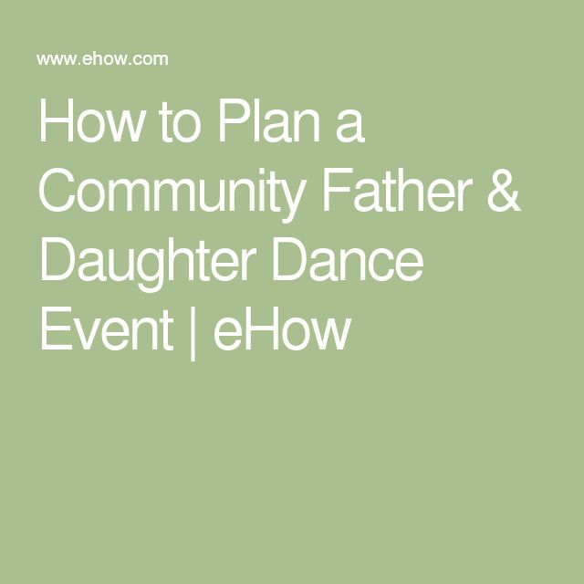 How to Plan a Community Father & Daughter Dance Event | eHow